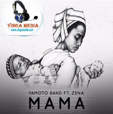 Yamoto Band Ft Zena - Mama | Download Mp3