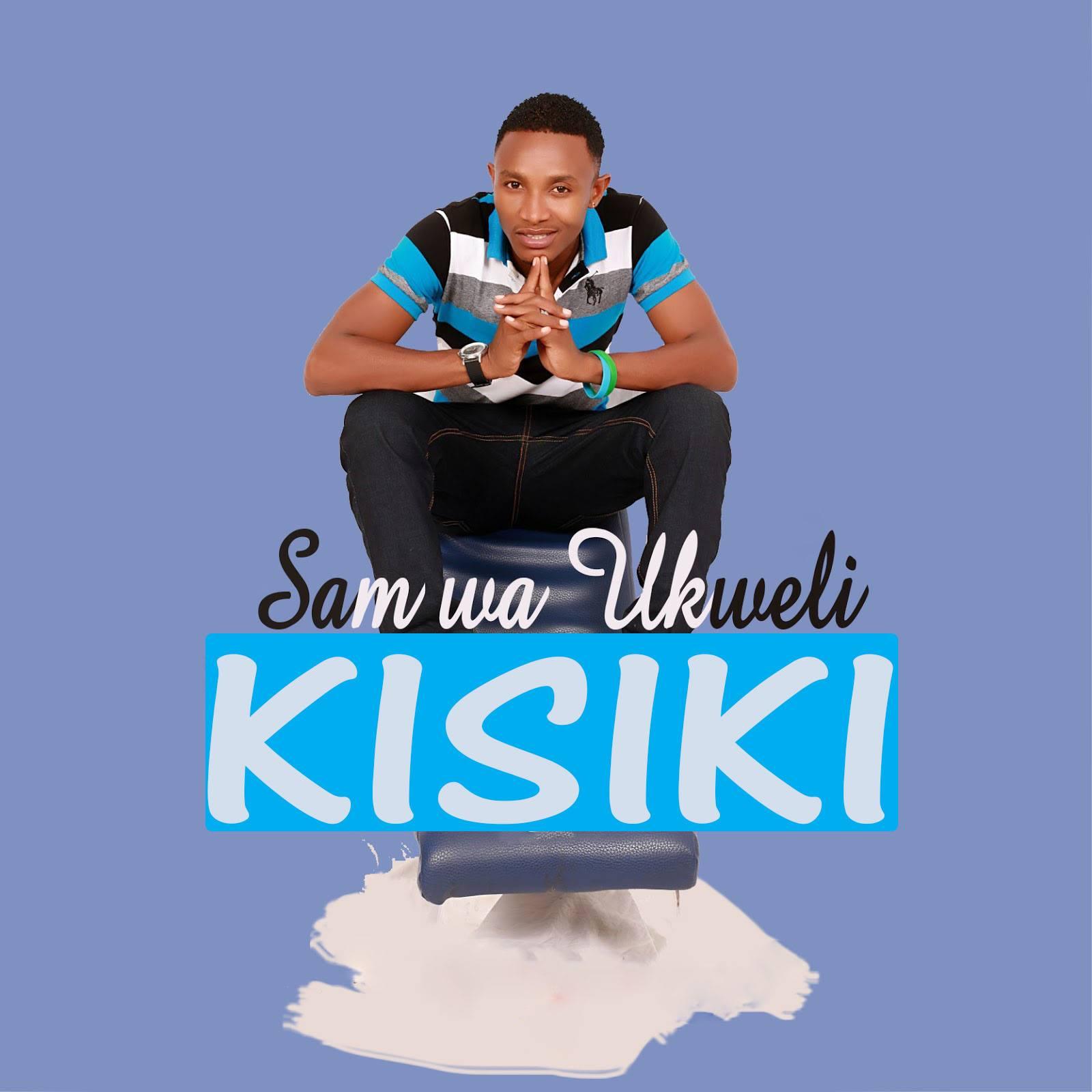 Download Audio: Sam wa Ukweli – KISIKI