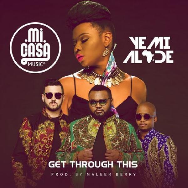 Download Audio: Mi Casa Ft  Yemi Alade – Get Through This