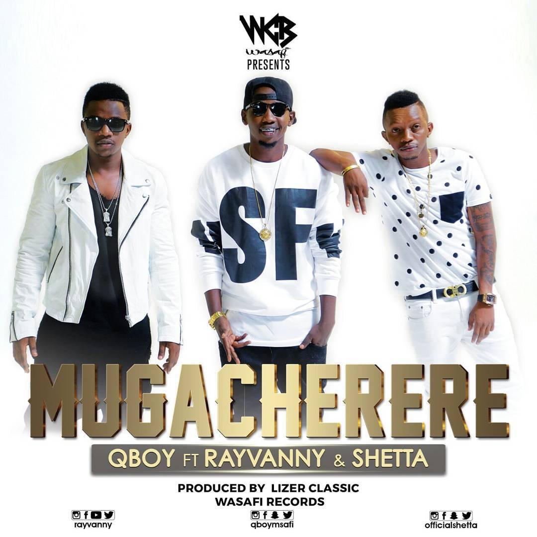 Download Audio: Q Boy Ft Rayvanny & Shetta - Mugacherere