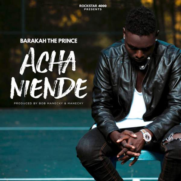 Baraka Da Prince - Acha Niende | Download mp3 Audio