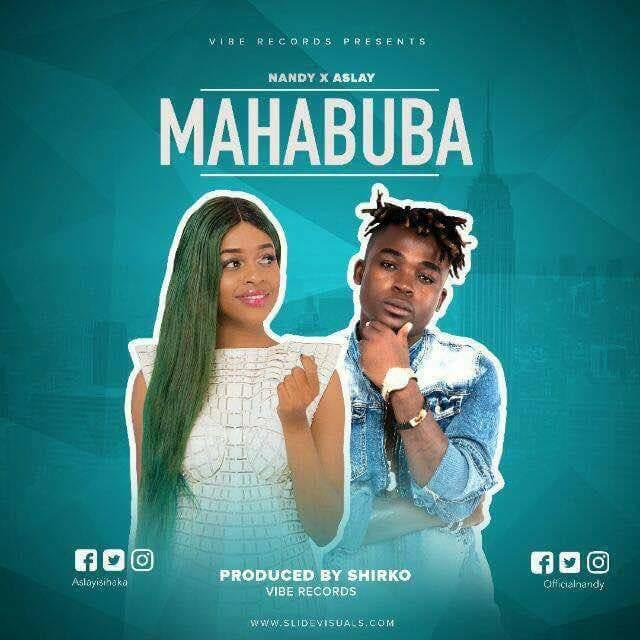 Download Audio: Aslay ft Nandy - Mahabuba