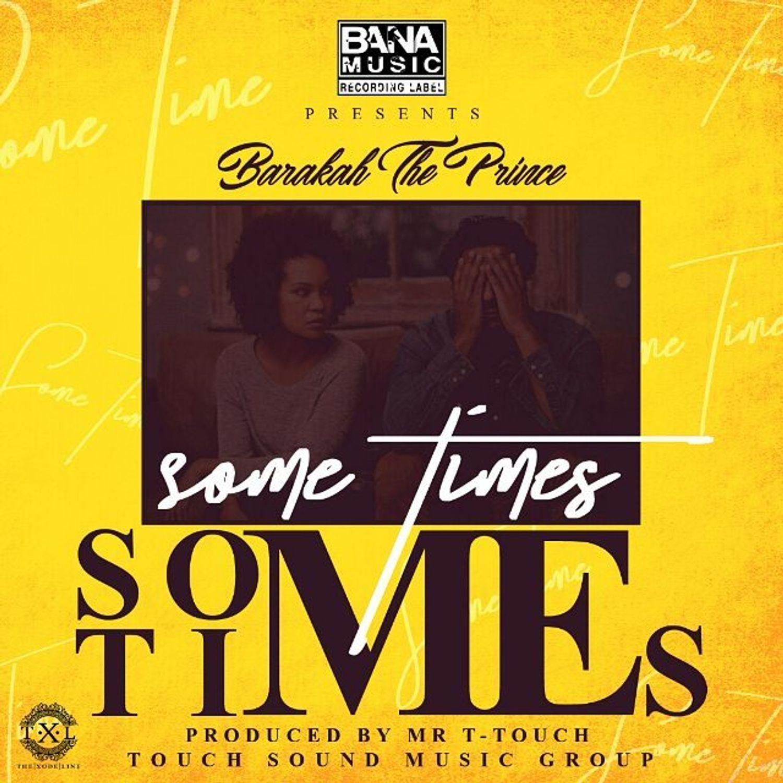 Download | Baraka Da Prince - Sometimes | Mp3 Audio