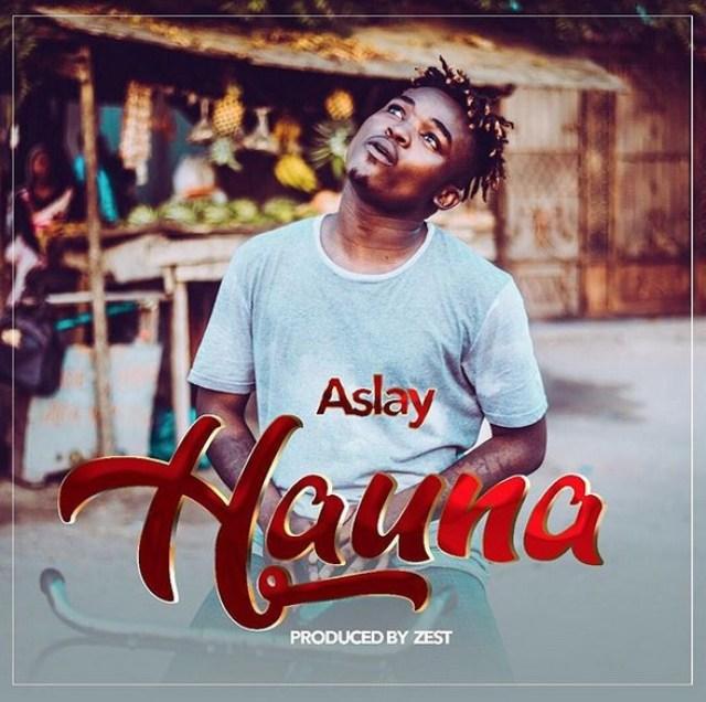 Download Audio: Aslay - HAUNA