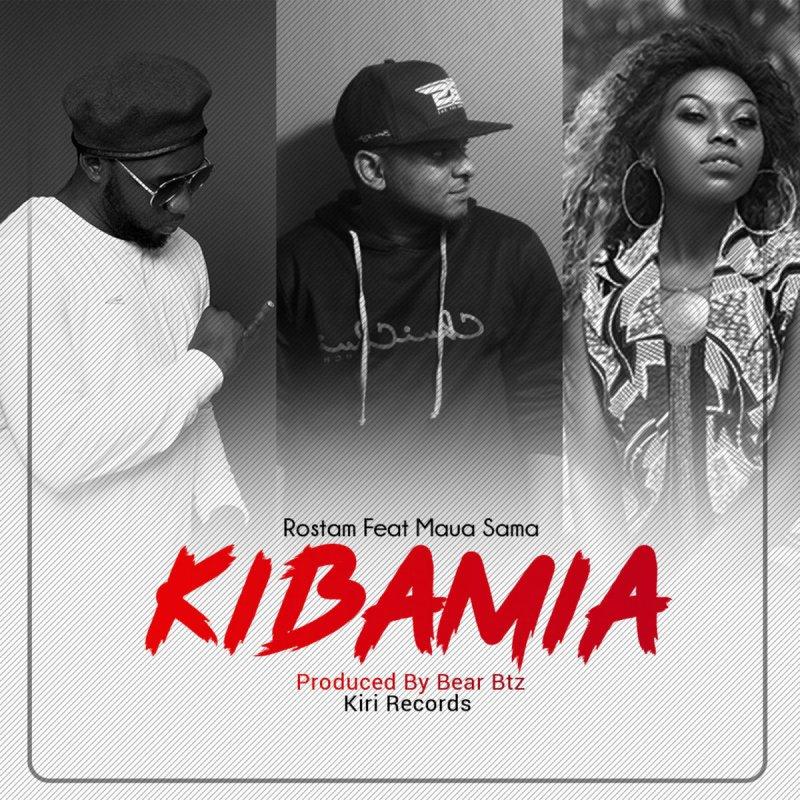 Rostam ft Maua Sama - Kibamia 100