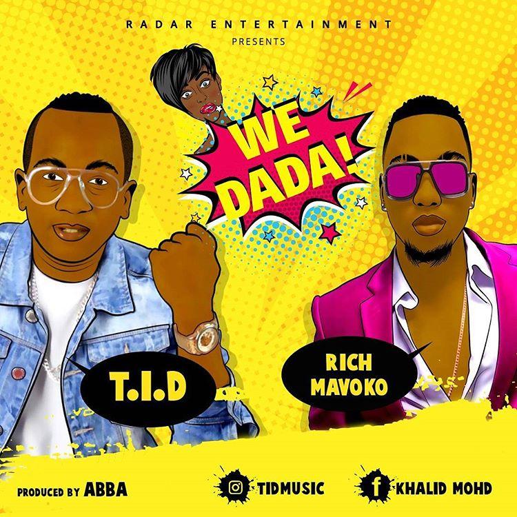 TID Ft Rich Mavoko - We Dada | Download mp3 Audio
