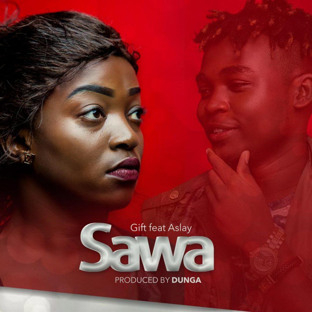 Gift ft. Aslay - Sawa