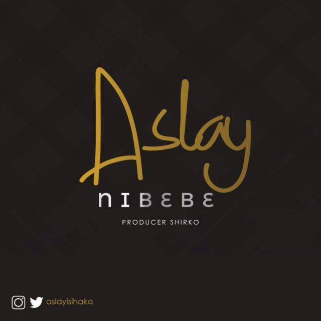 Aslay – Nibebe Download