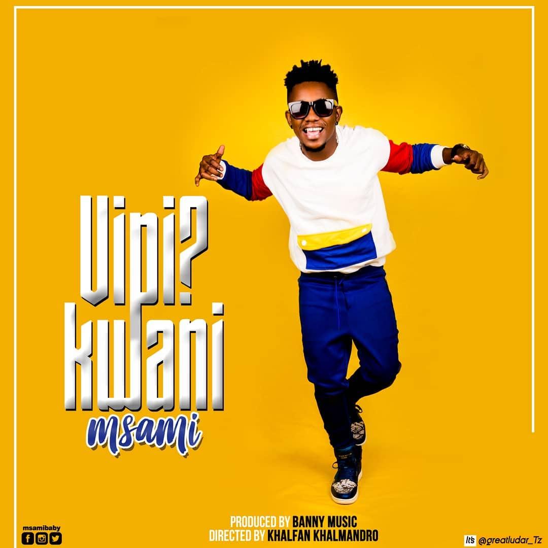 Msami - Vipi kwani | Download Mp3 Audio