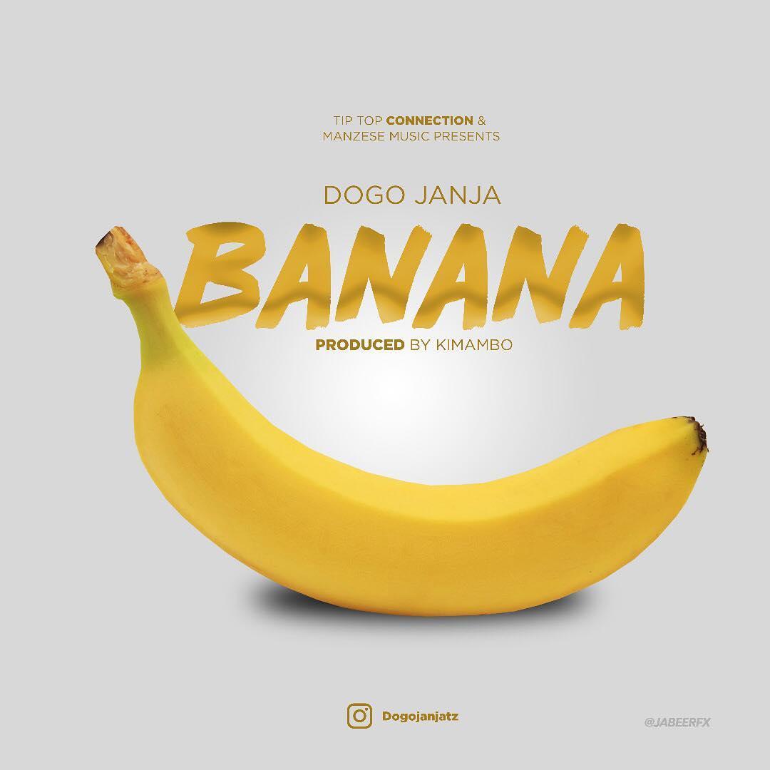 Dogo Janja - Banana | Download mp3 Audio