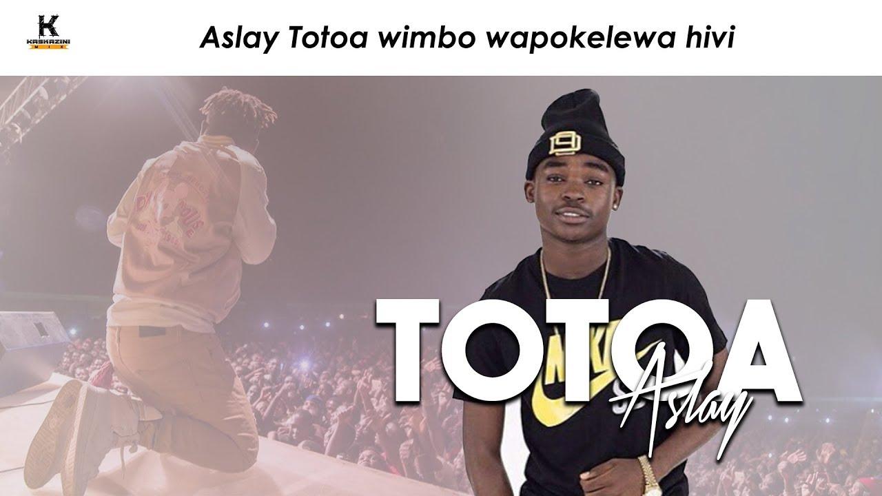 Download Audio: Aslay - Totoa