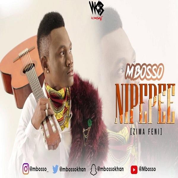 Download Audio: Mbosso - Nipepee (Zima Feni)