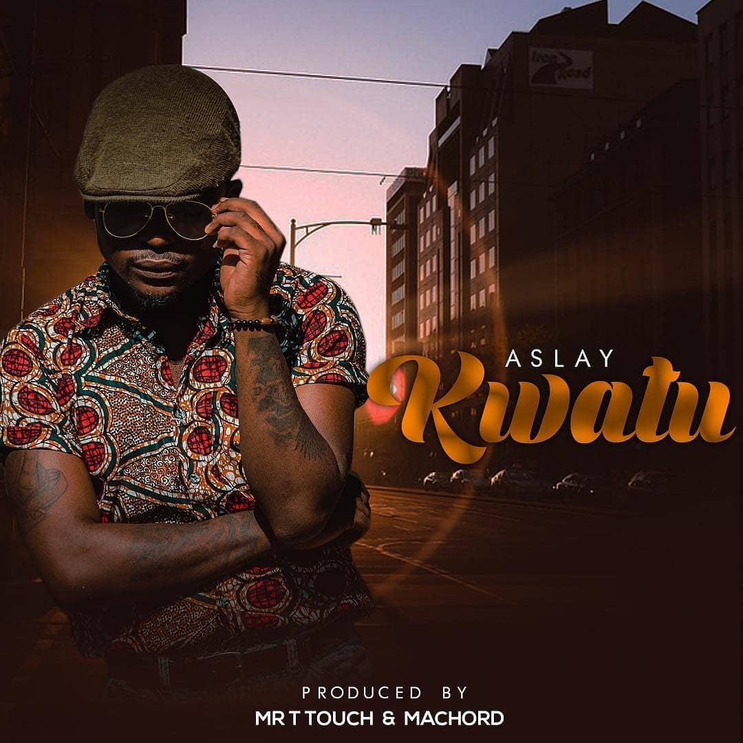 Download Audio: Aslay - Kwatu | YINGA BOY MEDIA