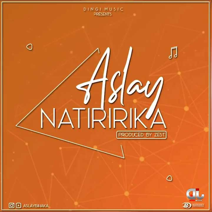 Aslay - Natiririka Download Mp3 audio
