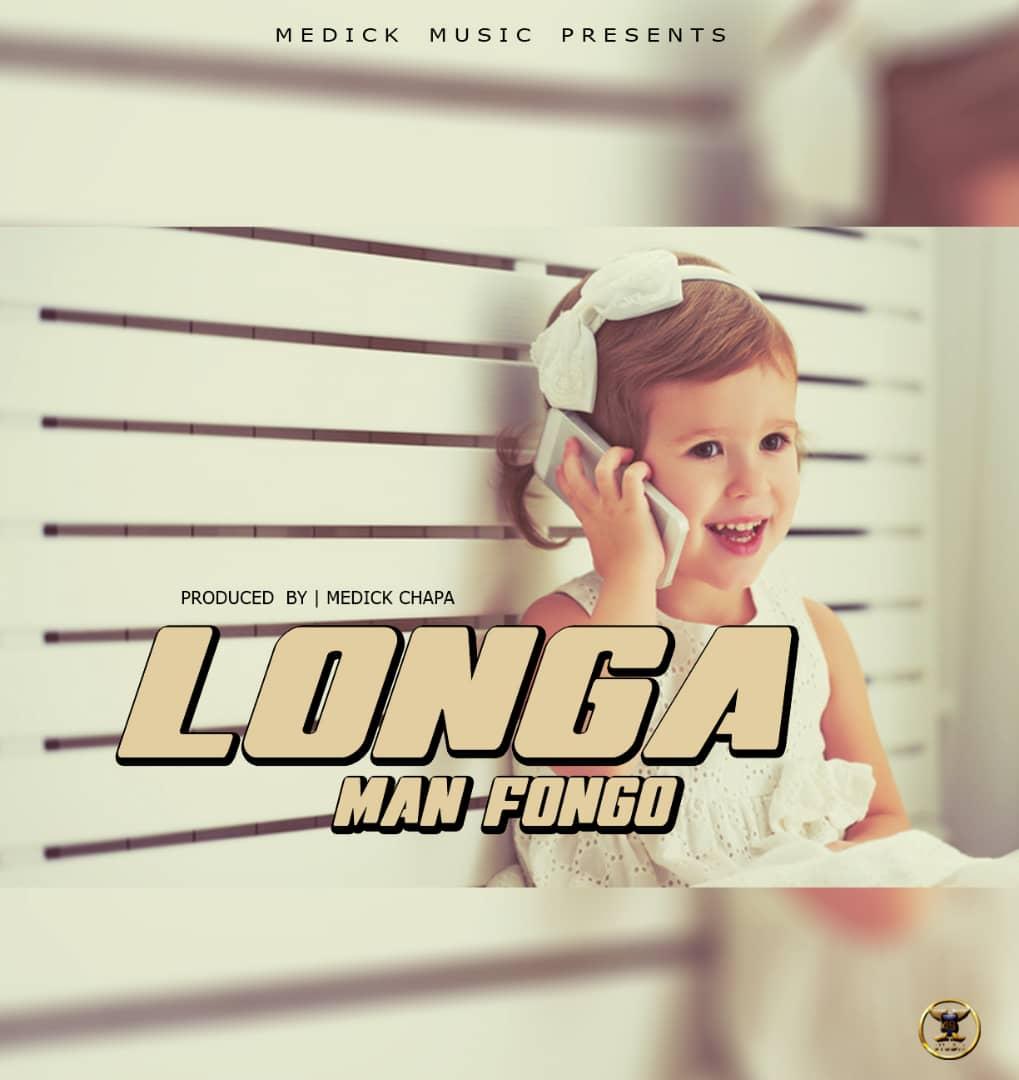 Download Audio: Man Fongo - Longa | YINGA BOY MEDIA
