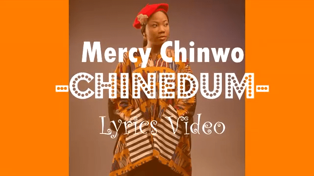 Chinedum Lyrics – Mercy Chinwo