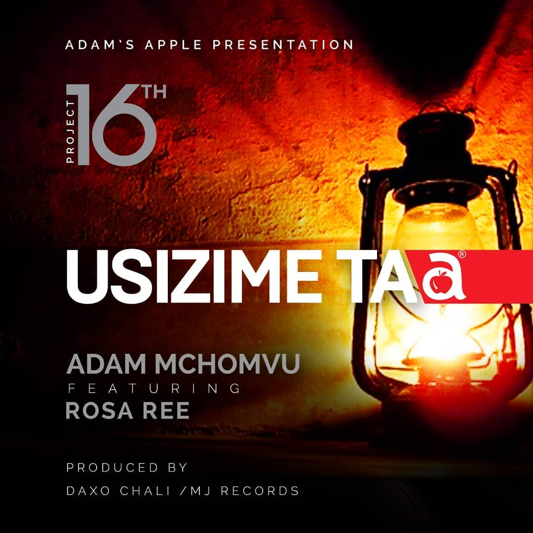 Adam mchomvu ft. Rosa ree - usizime taa | Download