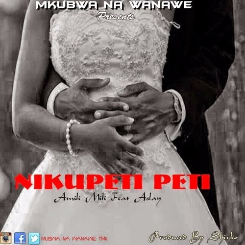 Amiry ft Aslay - Nikupetipeti | Download mp3
