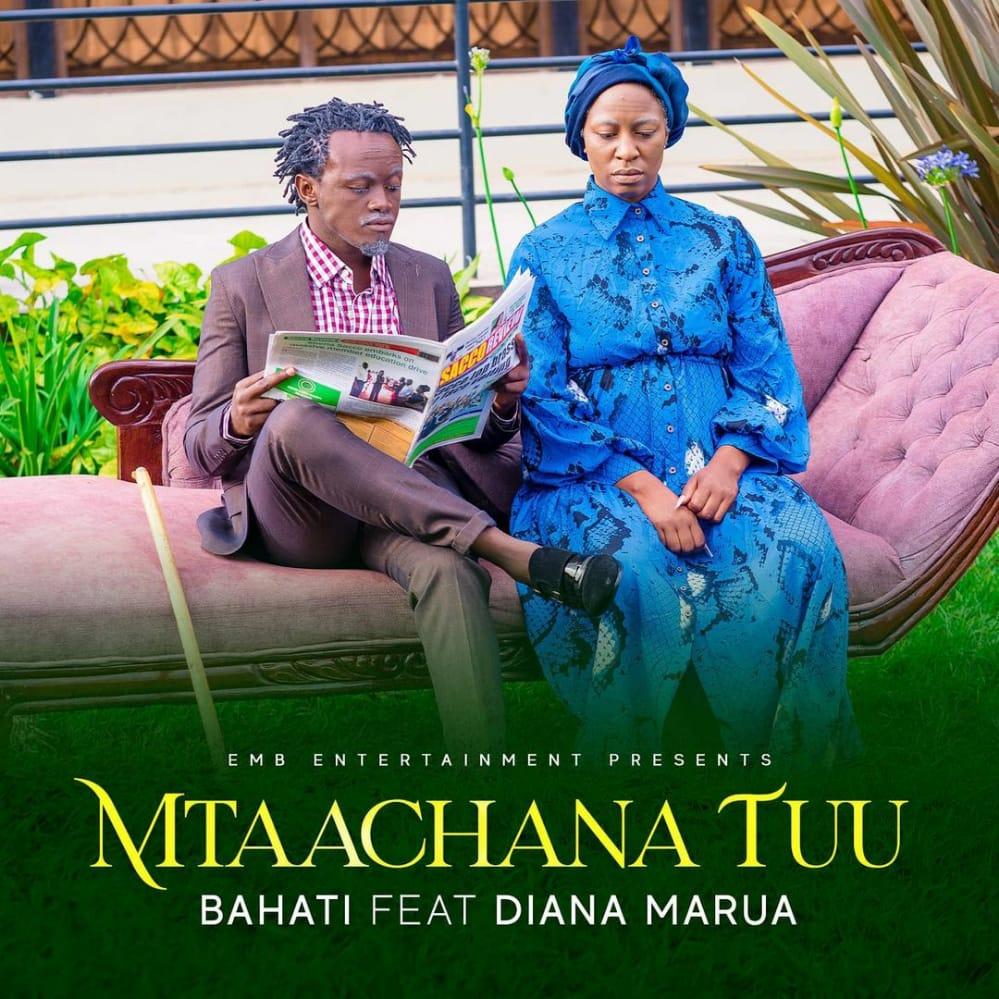 Bahati ft. Diana Marua – Mtaachana Tu