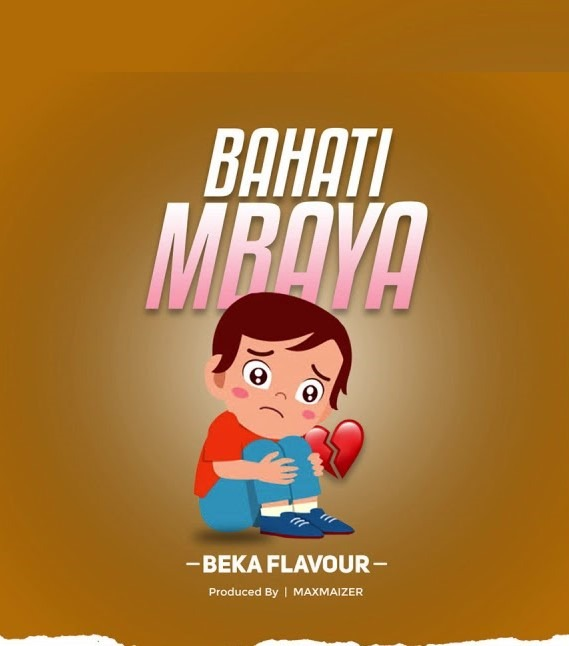Beka Flavour – Bahati Mbaya   Download