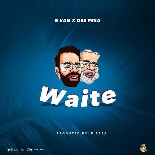 G van x Dee Pessa - WAITE | Download mp3 Audio