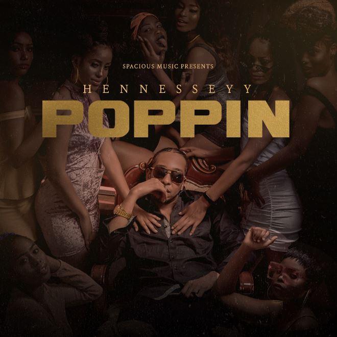 Hennesseyy – Poppin