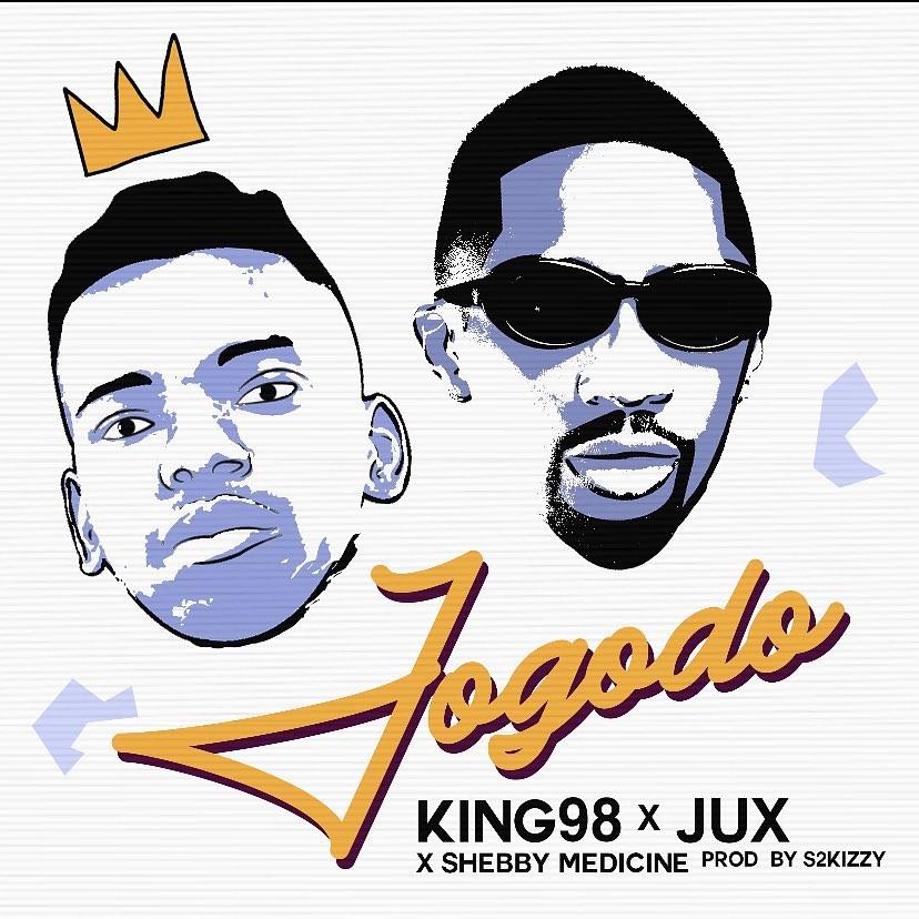King 98 X Jux ft Sheby Medicine – JOGODO
