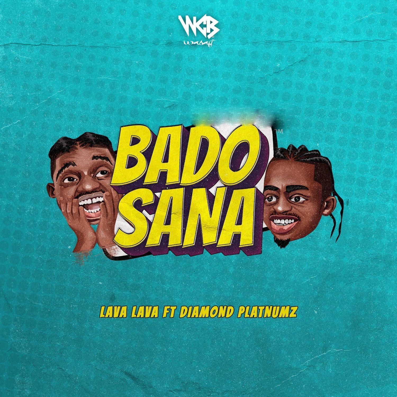 Download Audio Lava Lava Ft Diamond Platnumz Bado Sana mp3