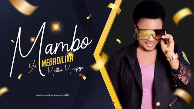 Download Martha Mwaipaja – Mambo Yamebadilika | Download mp3