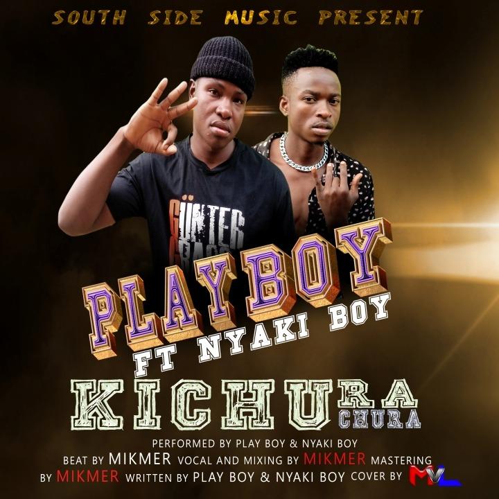 Play Boy Ft Nyakiboy - Kichura chura