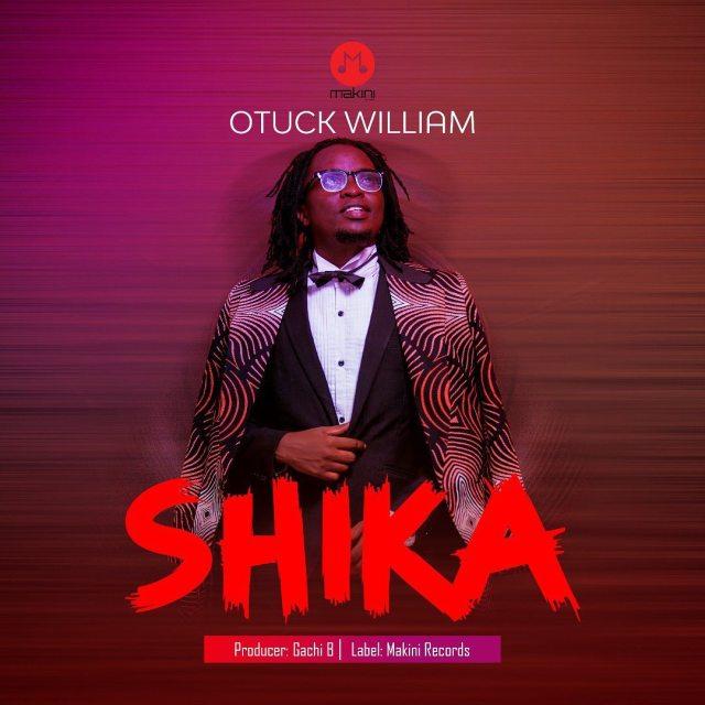 Otuck William – Shika | Download