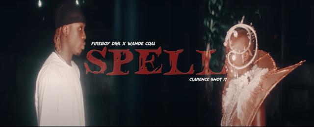 VIDEO Fireboy DML & Wande Coal – Spell