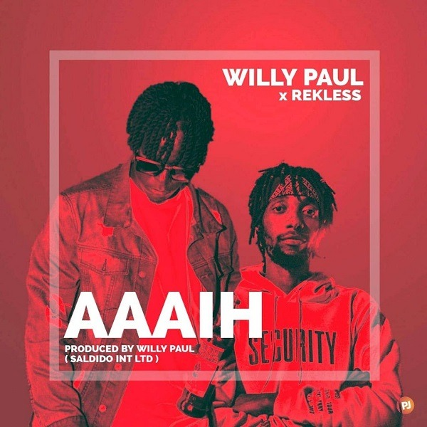 Willy Paul ft. Rekless – Aaaih
