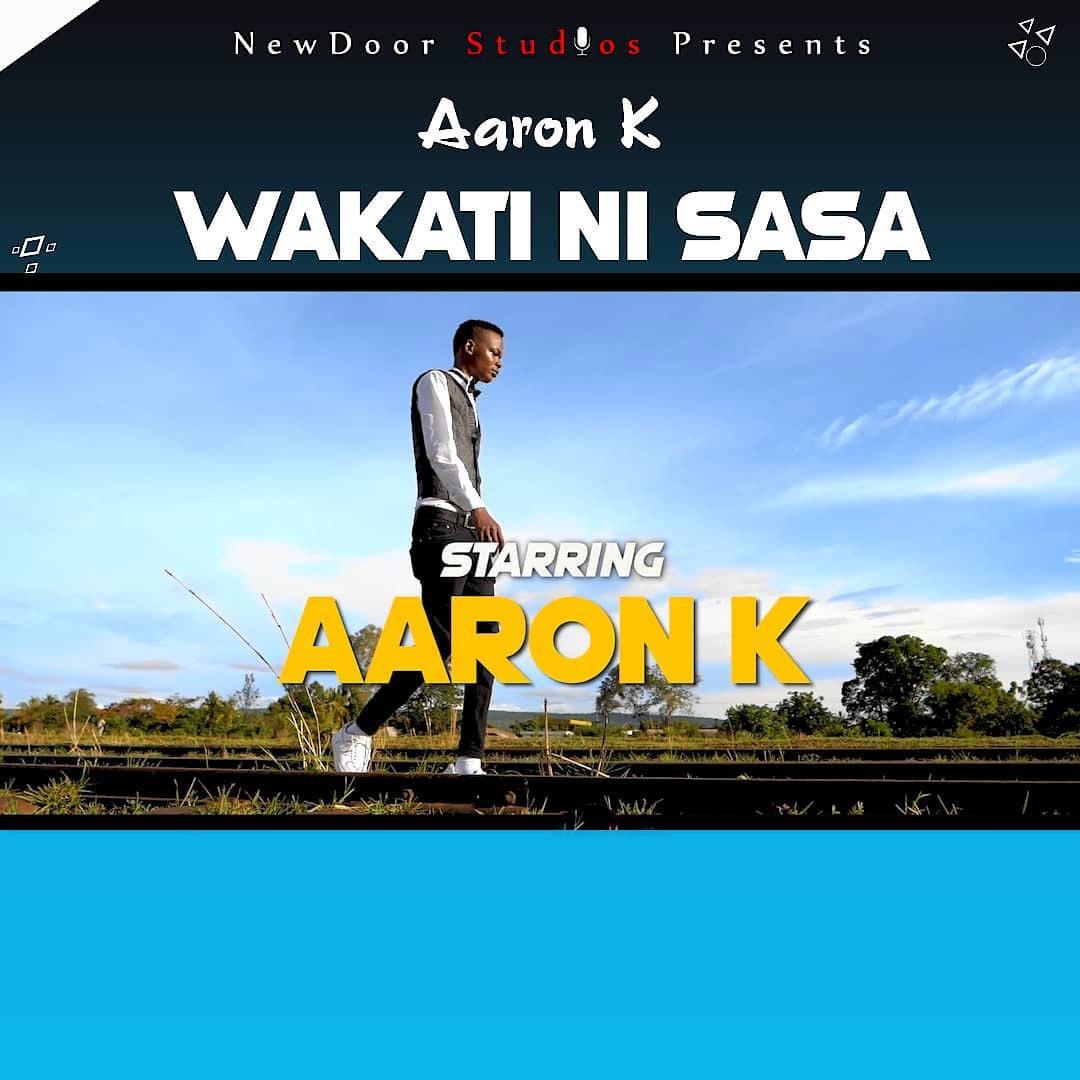 Aaron K - Wakati ni Sasa   Download Audio