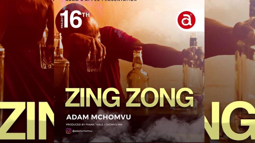 Download | Adam Mchomvu – Zing Zong Mp3 Audio