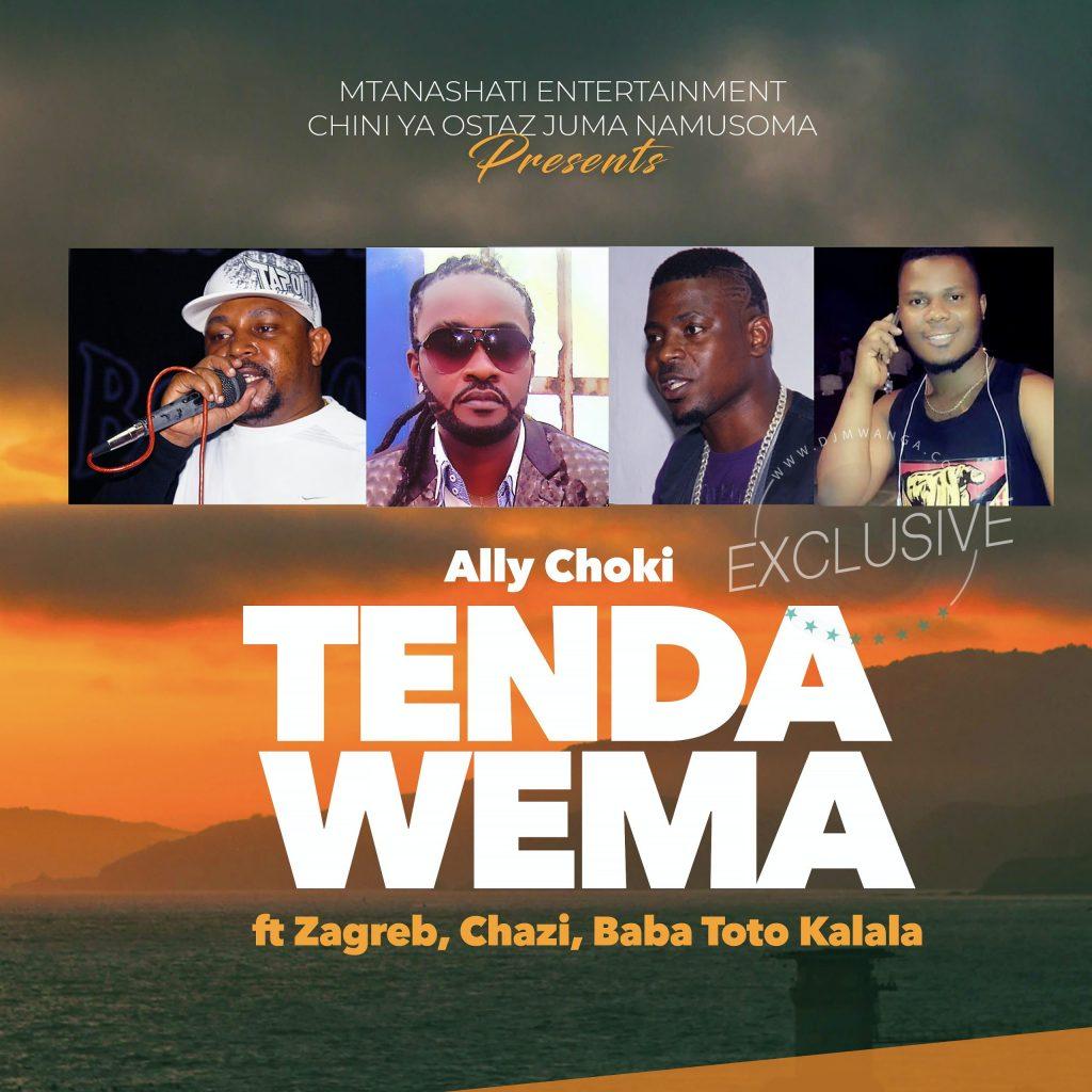 Download | Ally Choki Ft. Zagreb, Chazi baba, Toto kalala – Tenda Wema [Mp3 Audio