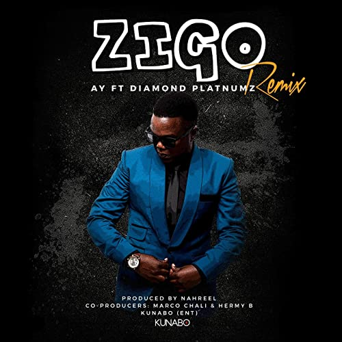 AY ft. Diamond Platnumz - Zigo Remix Download Mp3 Audio