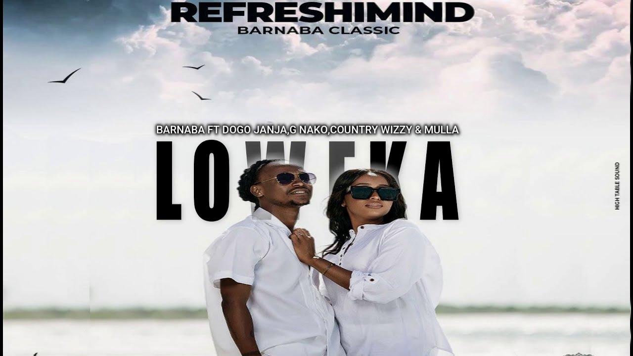Barnaba Classic Ft G Nako, Dogo Janja, Mulla, Country Wizzy – Loweka | Download Audio.