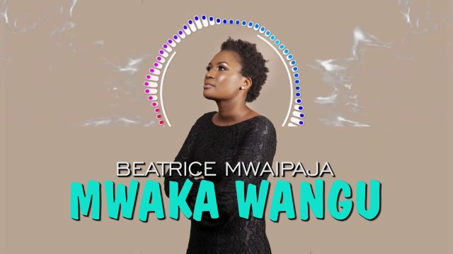 Beatrice Mwaipaja – Mwaka Wangu | Download mp3 Audio