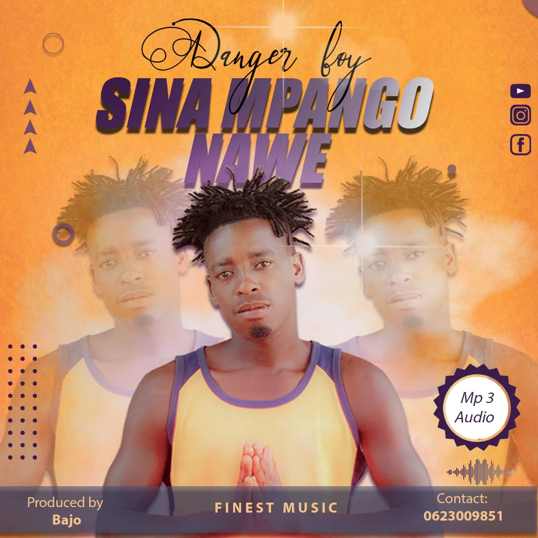 Danger Boy - Sina Mpango Nawe (Singeli) | Download Audio