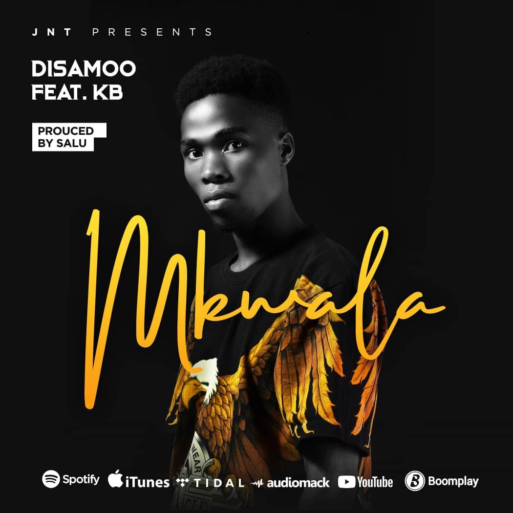 Disamoo Ft KB - Mkwala | Download Audio