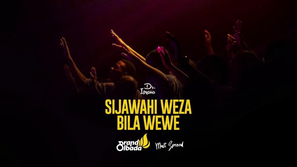 Dr Ipyana - Sijawahi Weza bila wewe | Download mp3 Audio