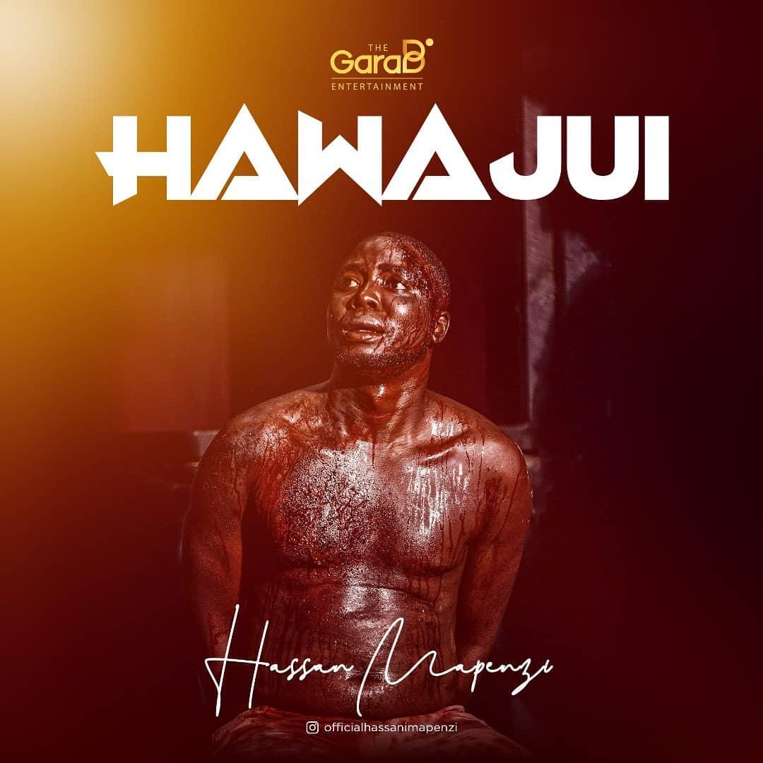 Hassan Mapenzi - Hawajui | Download Mp3 Audio