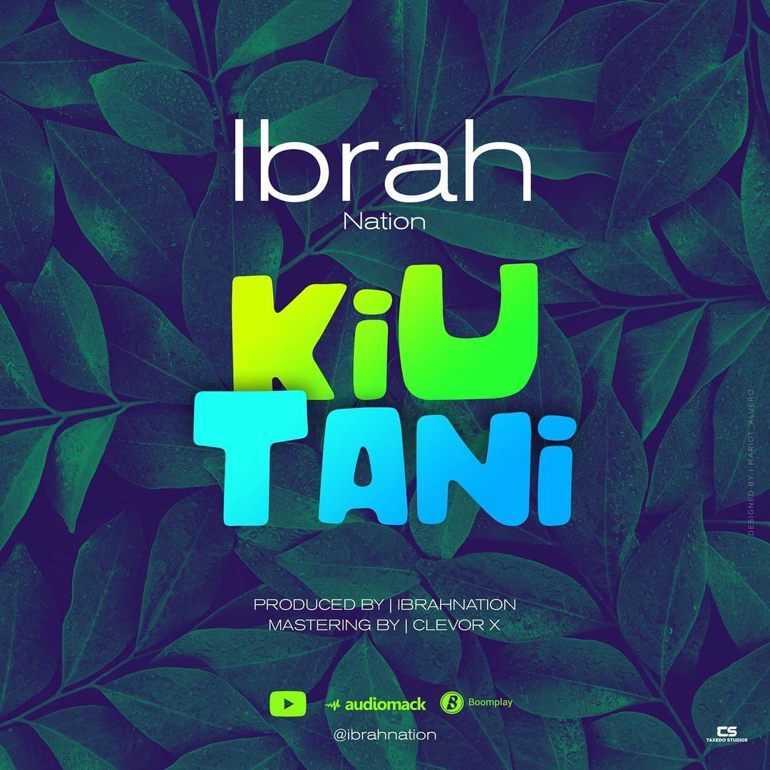 Download | Ibrah Nation – Kiutani Mp3 Audio