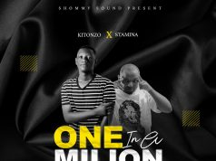 Kitonzo Ft. Stamina – One in a Million | Download mp3 Audio