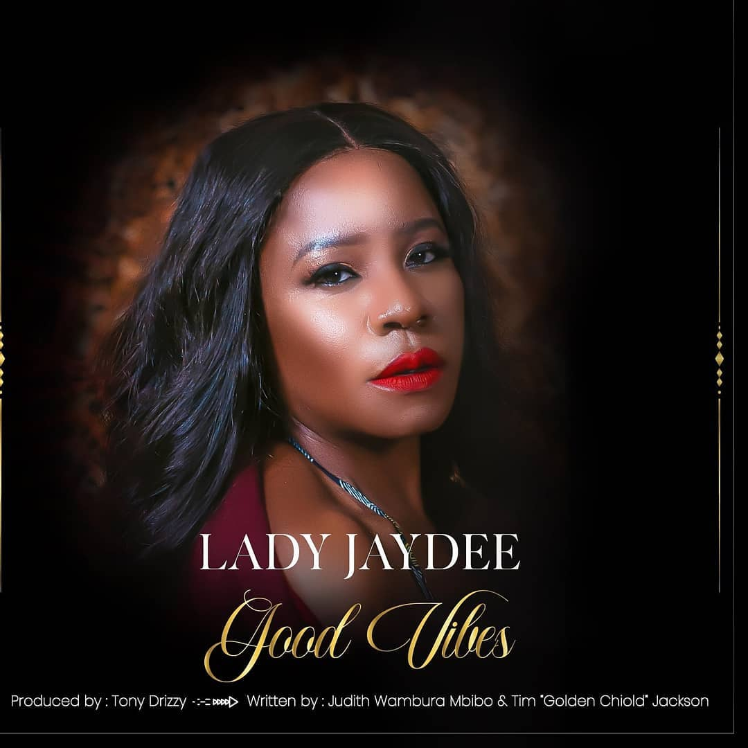 Lady Jaydee - Good Vibes | Download Mp3 Audio