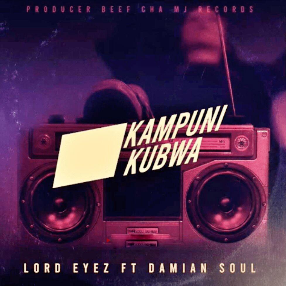 Lord Eyez Ft. Damian Soul – Kampuni Kubwa | Download Mp3 Audio