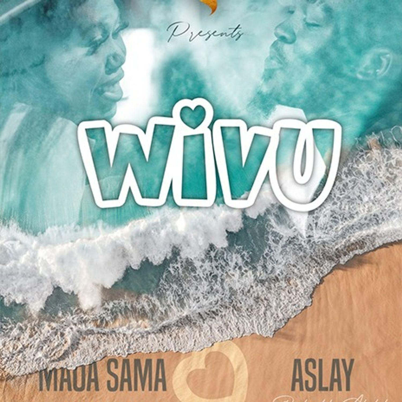 Download | Maua Sama Ft Aslay - Wivu | Mp3 Audio