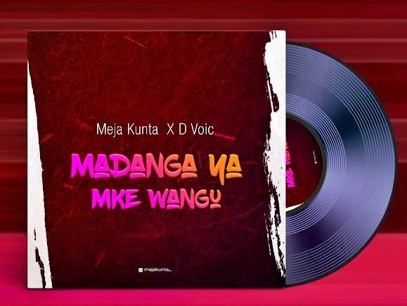 Download | Meja Kunta X D Voice – Madanga Ya Mke Wangu | Mp3 Audio