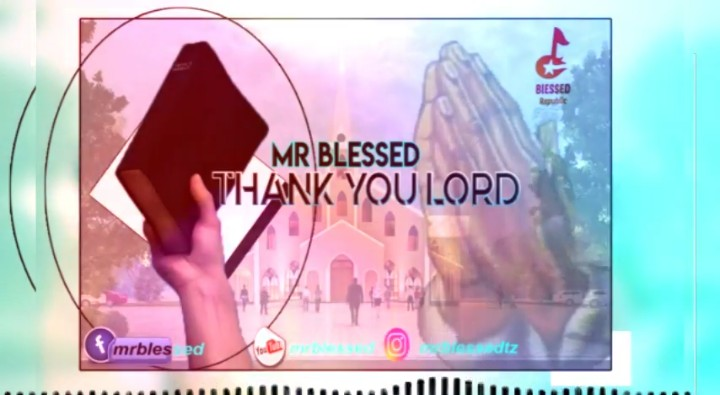 Mr Blessed - Thank You Lord | Download